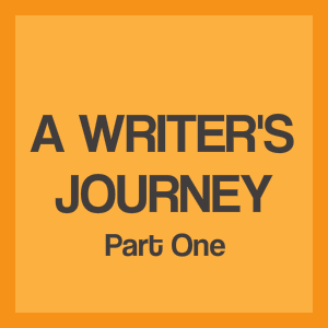 Newsletter 1:  A Writer's Journey